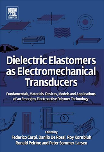 (Dielectric Elastomers as Electromechanical Transducers: Fundamentals, Materials, Devices, Models and Applications of an Emerging Electroactive Polymer Technology)
