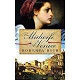 The Midwife of Veniceby Roberta Rich