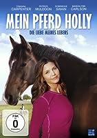Mein Pferd Holly - Die Liebe meines Lebens
