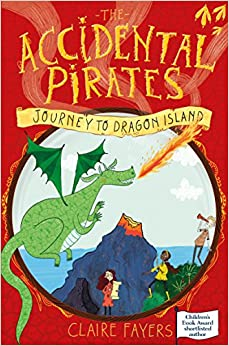 Journey to Dragon Island (The Accidental Pirates)