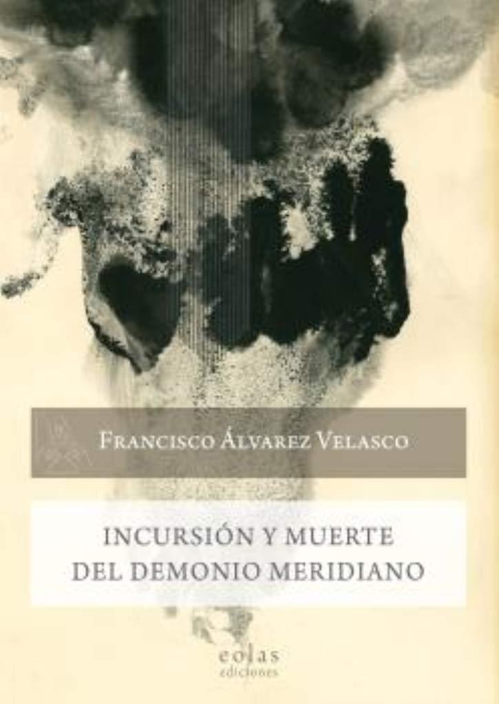 Incursión y muerte del Demonio Meridiano: 38 Caldera del Dagda: Amazon.es: Álvarez Velasco, Francisco: Libros