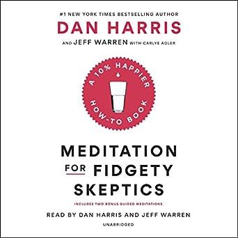 A 10% Happier How-to Book - Dan Harris, Jeffrey Warren
