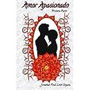 Amor Apasionado: Un Nivel más Alto de Amor (Volume 1) (Spanish Edition)