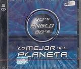 80's Anglo 90's: Lo Mejor Del Planeta