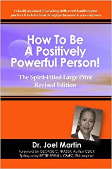 How To Be A Positively Powerful Person! The Spirit-Filled Large Print Revised Edition