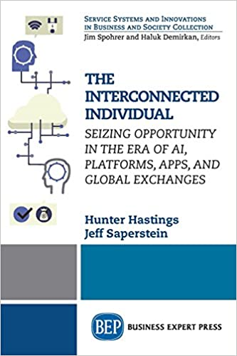 The Interconnected Individual: Seizing Opportunity in the Era of Ai, Platforms, Apps, and Global Exchanges: Amazon.es: Hunter Hastings, Jeff Saperstein: ...