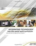 Integrating Technology in the Social Work Curriculum, Jo Ann Coe Regan and Paul P. Freddolino, 0872931315