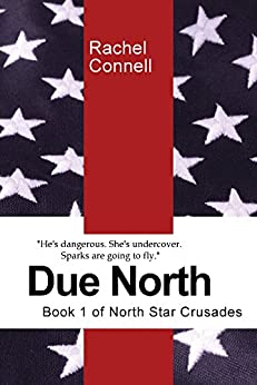 Due North: (Book 1 of North Star Crusades) by [Connell, Rachel]
