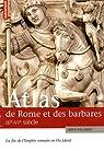 Atlas de Rome et des Barbares, IIIe-VIe siècles. La fin de l Empire romain en Occident par Inglebert