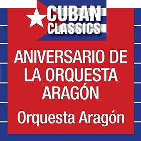 Amazon.com: Aniversario de la Orquesta Aragon: Orquesta Aragon: MP3