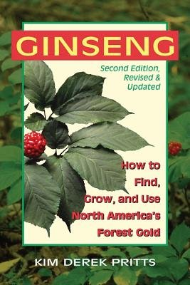 Read Online Ginseng( How to Find Grow and Use North America's Forest Gold 2nd Edition)[GINSENG 2/E][Paperback] PDF