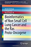 Bioinformatics of Non Small Cell Lung Cancer and the Ras Proto-Oncogene, Kashyap, Amita and Bujamma, D., 9814585076