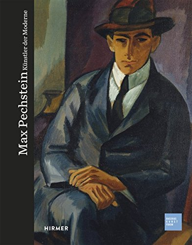 Max Pechstein: Künstler der Moderne (Bucerius KUNST Forum)
