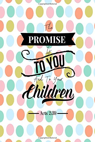 Download Acts 2:39 The promise is to you, and to your children: Bible Verse Quote Cover Composition Notebook Portable pdf