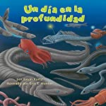 Un día en la profundidad [A Day in the Deep] | Kevin Kurtz