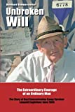 Unbroken Will: The Extraordinary Courage of an