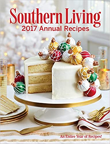 southern living annual recipes 2017 an entire year of recipes the