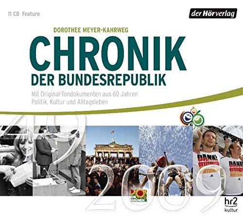 Chronik der Bundesrepublik: Mit Original-Tondokumenten aus 60 Jahren Politik, Kultur und Alltagsleben 1949-2009