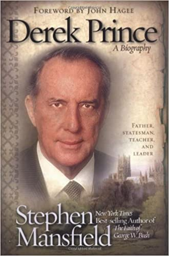 Derek Prince: A Biography: Stephen Mansfield: Amazon com: Books