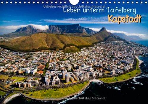 Leben unterm Tafelberg: Kapstadt (Wandkalender 2014 DIN A4 quer): Mutterstadt am Kap (Monatskalender, 14 Seiten)