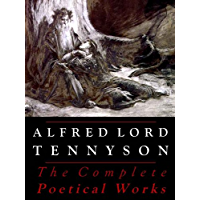 Tennyson: The Complete Poetical Works (Illustrated) (English Edition)