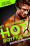 MY ROOMMATE'S HOT BOYFRIEND: Hot Gay Cheaters