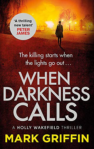 When Darkness Calls (A Holly Wakefield thriller) (Best Selling Call Of Duty 2019)