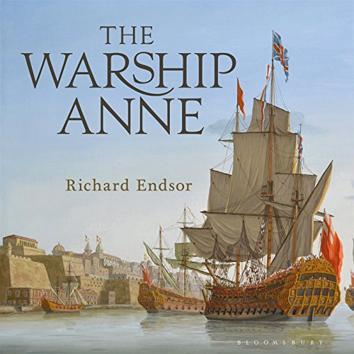 17th Century Warship (The Warship Anne: An illustrated history)