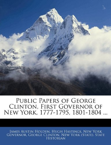 Public Papers of George Clinton, First Governor of New York, 1777-1795, 1801-1804 ... pdf