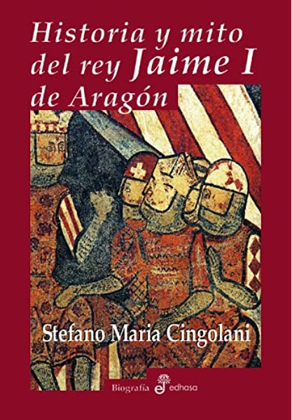 Historia y mito del rey Jaime I de Arag¢n Biografías: Amazon.es: Cingolani, Stefano Maria, Gentile, Juan Carlos: Libros