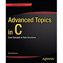 Advanced Topics in C: Core Concepts in Data Structures