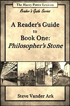 Study Guide: The Reader's Guide to Harry Potter and the Philosopher's Stone: The Harry Potter Lexicon Reader's Guide Series Vol 1 by [Ark, Steve Vander]