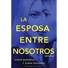 La esposa entre nosotros (Spanish Edition)