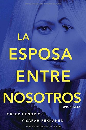Book cover from esposa entre nosotros (Spanish Edition) by Greer Hendricks