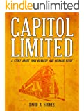 CAPITOL LIMITED [Before Kennedy & Nixon Were Adversaries--They Were Friends]