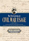 img - for The Encyclopedia of Civil War Usage: An Illustrated Compendium of the Everyday Language of Soldiers and Civilians book / textbook / text book
