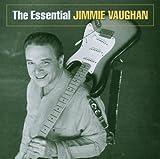 : The Essential Jimmie Vaughan