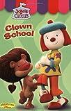 : Jojo's Circus: Clown School - Easy-to-Read #2 (JoJo's Circus (video))