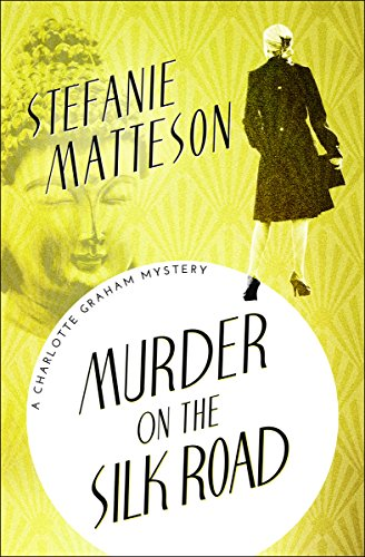 Murder on the Silk Road (The Charlotte Graham Mysteries Book 4)