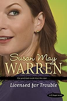 Licensed for Trouble (PJ Sugar Book 3) by [Warren, Susan May]