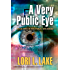 A Very Public Eye: Book Two in The Public Eye Mystery Series