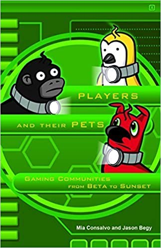 Players and Their Pets: Gaming Communities from Beta to Sunset by Mia Consalvo (2015-03-15)