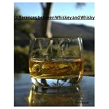 Differences between Whiskey and Whisky