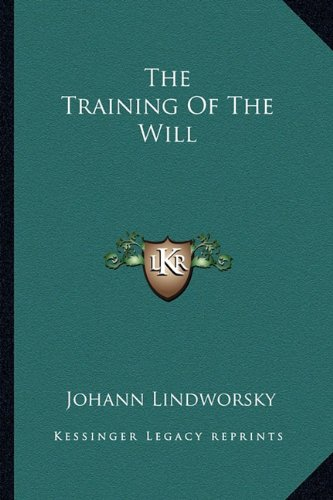 The Training Of The Will ()