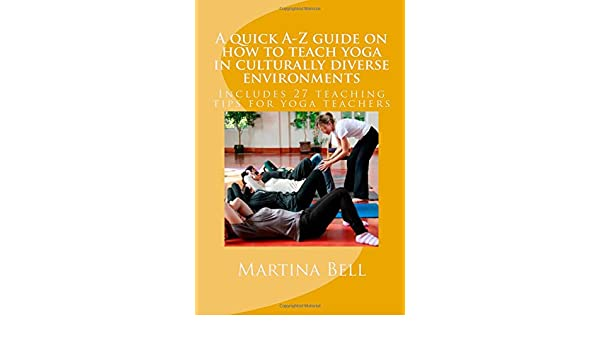 A quick A-Z guide on how to teach yoga in culturally diverse ...