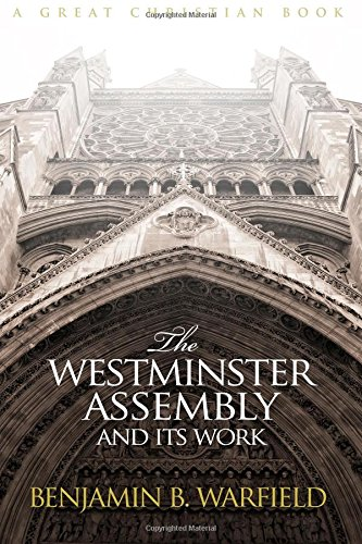 The Westminster Assembly and Its Work pdf