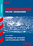 Kompakt-Wissen  Gymnasium - Politik/Sozialkunde: Grundlagen der nationalen und internationalen Politik