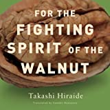 For the Fighting Spirit of the Walnut (New Directions Paperbook) by Hiraide, Takashi (2008) Paperback