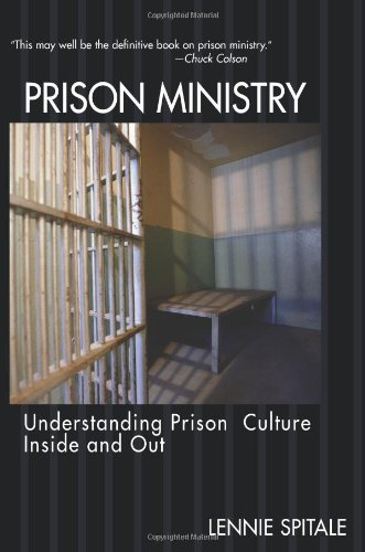 Read Online Prison Ministry: Understanding Prison Culture Inside and Out ebook