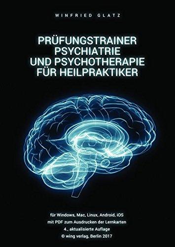 Prüfungstrainer Psychiatrie und Psychotherapie für Heilpraktiker: Das Prüfungswissen in strukturierter und lernfreundlicher Form